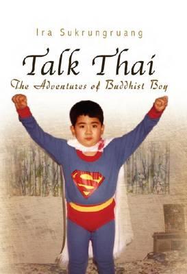 Talk Thai: The Adventures of Buddha Boy (Hardback)