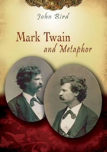 Mark Twain and Metaphor - Mark Twain and His Circle (Paperback)
