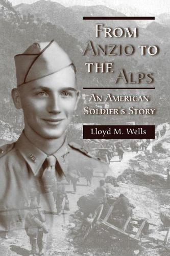 From Anzio to the Alps: An American Soldier's Story (Paperback)