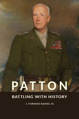 Patton: Battling with History - American Military Experience (Hardback)