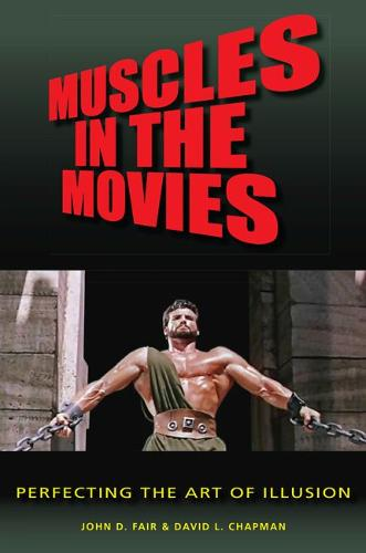 Muscles in the Movies: Perfecting the Art of Illusion (Hardback)