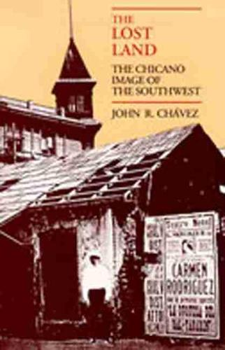 The Lost Land: The Chicano Image of the Southwest (Paperback)