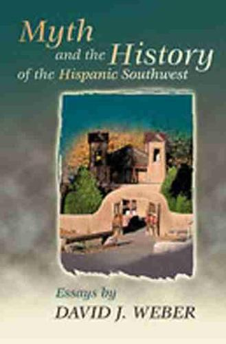 Myth and the History of the Hispanic Southwest (Paperback)