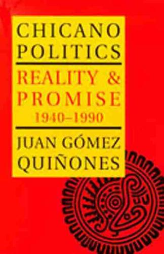 Chicano Politics: Reality & Promise 1940-1990 - The Calvin P. Horn Lectures in Western History & Culture (Paperback)