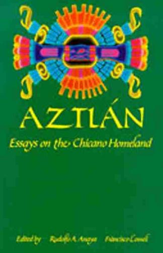 Aztlan: Essays on the Chicano Homeland (Hardback)