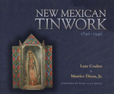 New Mexican Tinwork 1840-1940 (Paperback)