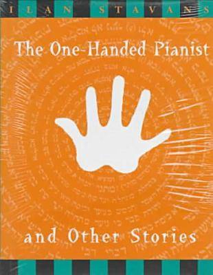 """""""One Handed Pianist"""" and Other Stories (Hardback)"""