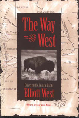 The Way to the West: Essays on the Central Plains - The Calvin P. Horn Lectures in Western History & Culture (Paperback)