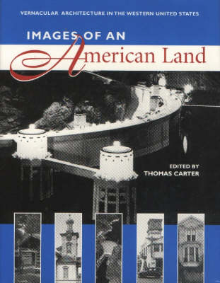 Images of an American Land: Vernacular Architecture in the Western United States (Paperback)