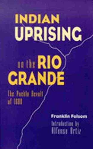 Indian Uprising on the Rio Grande (Hardback)