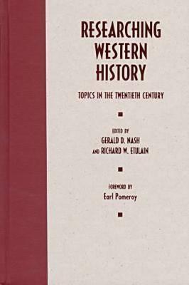 Researching Western History: Topics in the Twentieth Century (Hardback)