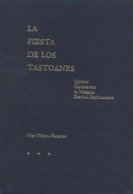 La Fiesta de los Tastoanes: Critical Encounters in Mexican Festival Performance (Hardback)