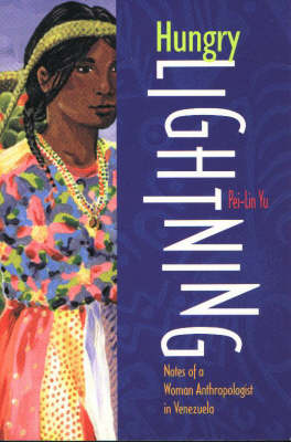 Hungry Lightning: Notes of a Woman Anthropologist in Venezuela (Hardback)