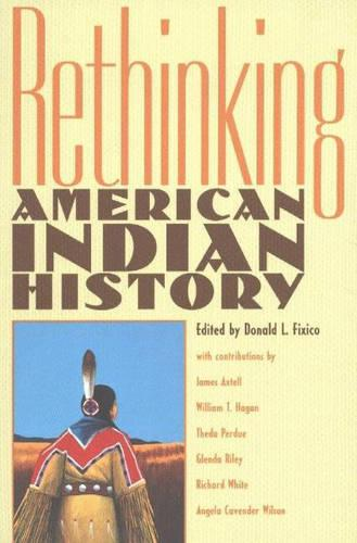 Rethinking American Indian History: Analysis, Methodology and Historiography (Paperback)