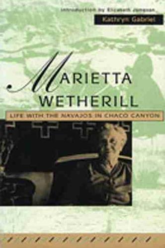 Marietta Wetherill: Life with the Navajos in Chaco Canyon (Hardback)