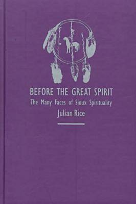 Before the Great Spirit: The Many Faces of Sioux Spirituality (Hardback)