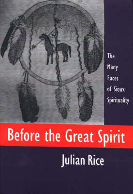 Before the Great Spirit: The Many Faces of Sioux Spirituality (Paperback)