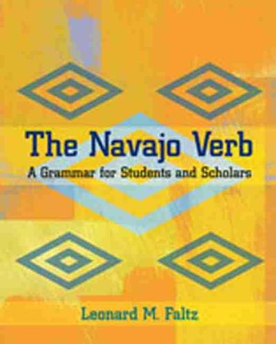 The Navajo Verb: A Grammar for Students and Scholars (Paperback)