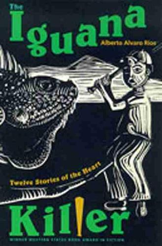 The Iguana Killer: Twelve Stories of the Heart (Hardback)