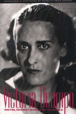 Victoria Ocampo: Writer, Feminist, Woman of the World (Hardback)