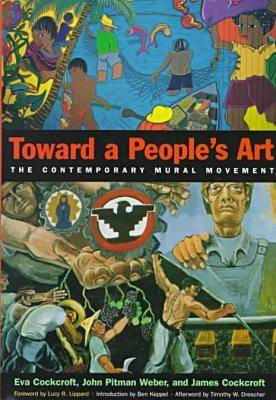 Toward a People's Art: The Contemporary Mural Movement (Hardback)