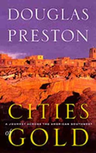 Cities of Gold: A Journey Across the Southwest (Hardback)