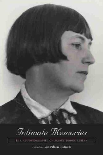 Intimate Memories: The Autobiography of Mabel Dodge Luhan (Paperback)