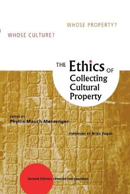 The Ethics of Collecting Cultural Property: Whose Culture? Whose Property? (Paperback)