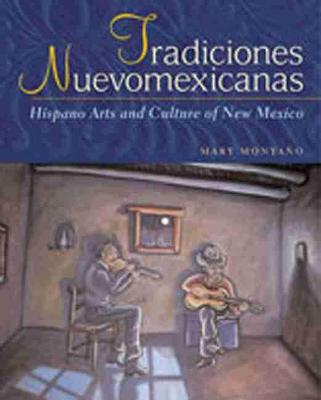 Tradiciones Nuevomexicanas: Hispano Arts and Culture of New Mexico (Paperback)
