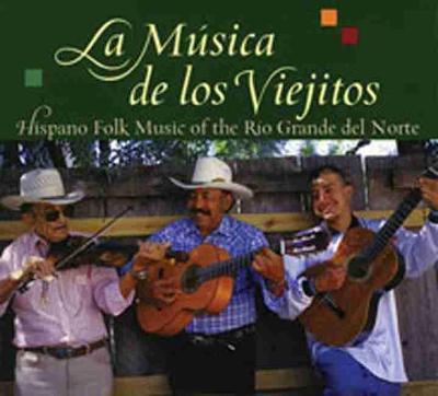 La Musica De Los Viejitos: Hispano Folk Music of the Rio Grande Del Norte (CD-Audio)