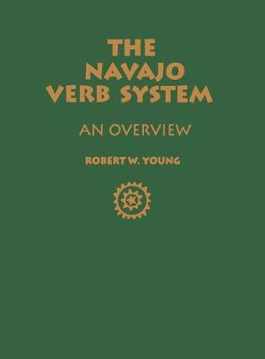 The Navajo Verb System: An Overview (Hardback)