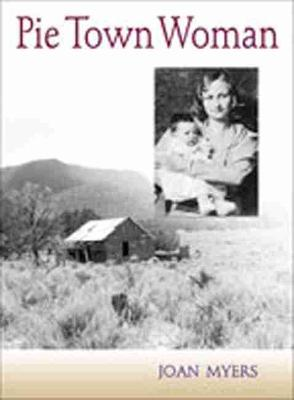 Pie Town Woman: The Hard Life and Good Times of a New Mexico Homesteader (Paperback)