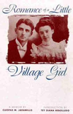 Romance of a Little Village Girl - Paso Por Aqui Series on the Nuevomexicano Literary Heritage (Hardback)