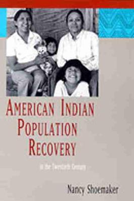 American Indian Population Recovery in the Twentieth Century (Paperback)