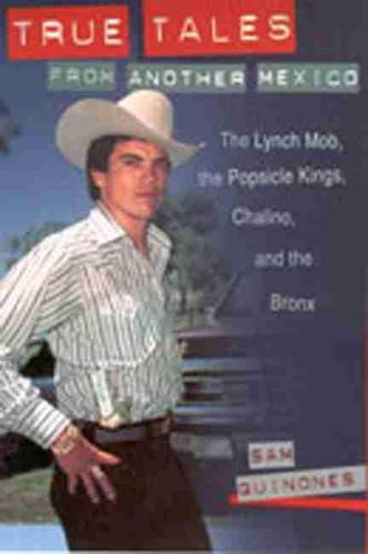 True Tales from Another Mexico: The Lynch Mob, the Popsicle Kings, Chalino and the Bronx (Paperback)