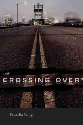 Crossing Over: Poems - Mary Burritt Christiansen Poetry Series (Paperback)