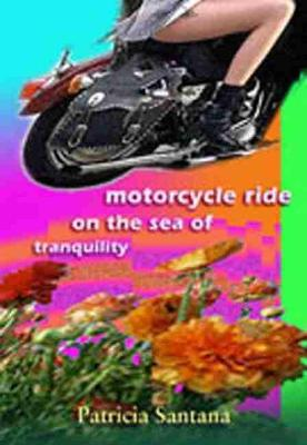 Motorcycle Ride on the Sea of Tranquility (Paperback)