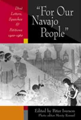 For Our Navajo People: Dine Letters, Speeches and Petitions 1900-1960 (Paperback)
