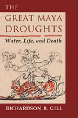 The Great Maya Droughts: Water, Life and Death (Paperback)