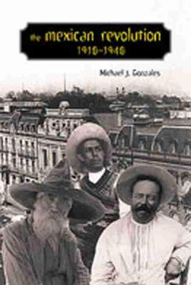 The Mexican Revolution, 1910-1940 (Paperback)
