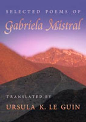 Selected Poems of Gabriela Mistral (Hardback)