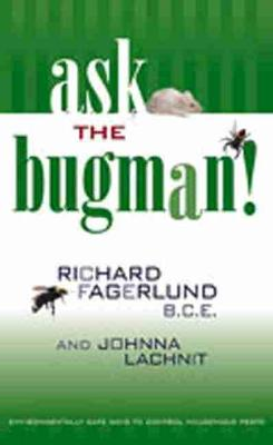 Ask the Bugman!: Environmentally Safe Ways to Control Household Pests (Paperback)
