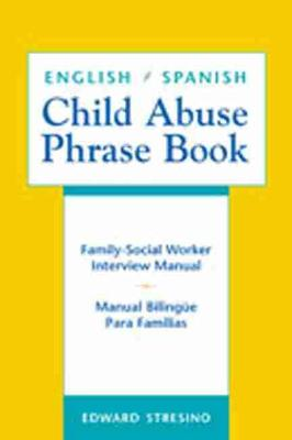 English/Spanish Child Abuse Phrase Book: Family Social Worker Interview Manual (Paperback)