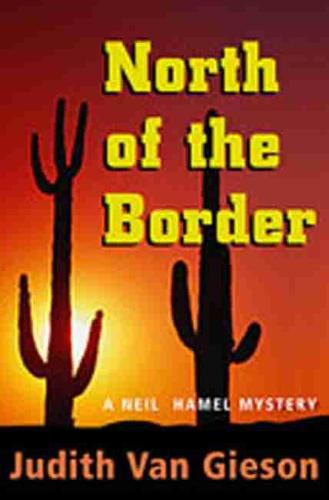 North of the Border: A Neil Hamel Mystery (Paperback)