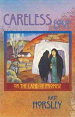 Careless Love: Or the Land of Promise (Hardback)