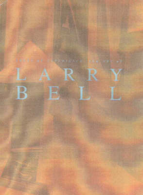 Zones of Experience: The Art of Larry Bell (Paperback)