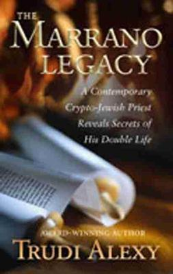Marrano Legacy: A Contemporary Crypto-Jewish Priest Reveals His Double Life (Hardback)