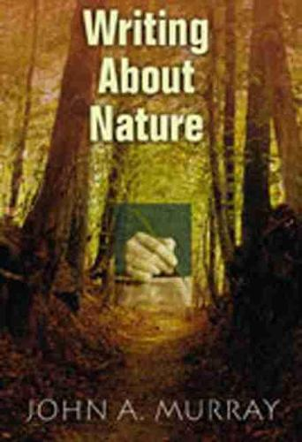 Writing about Nature: A Creative Guide (Paperback)