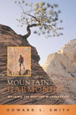 Mountain Harmonies: Walking the Western Wildernesses (Hardback)