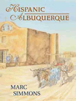 Hispanic Albuquerque 1706-1846 (Paperback)